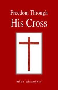 Freedom Through His Cross