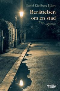 Berättelsen om en stad - David Kjellberg Hjort pdf epub