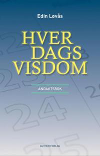 Hver dags visdom - Edin Løvås | Ridgeroadrun.org