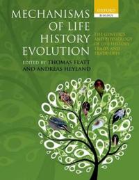 Mechanisms of Life History Evolution