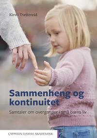 Sammenheng og kontinuitet : samtaler om overganger i små barns liv - Kirsti Tveitereid | Ridgeroadrun.org