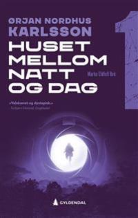 Huset mellom natt og dag - Ørjan Nordhus Karlsson   Inprintwriters.org