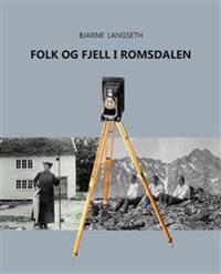 Folk og fjell i Romsdalen - Bjarne Langseth | Inprintwriters.org