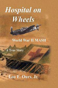 Hospital on Wheels: World War II MASH