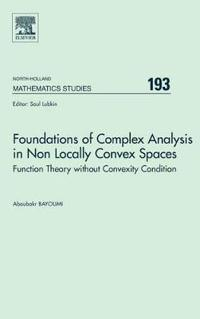 Foundations of Complex Analysis in Non Locally Convex Spaces