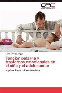 Funcion Paterna y Trastornos Emocionales En El Nino y El Adolescente