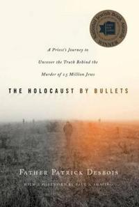 The Holocaust by Bullets