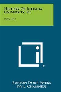 History of Indiana University, V2: 1902-1937