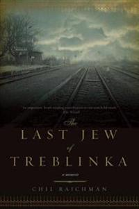 The Last Jew of Treblinka: A Survivor's Memory 1942-1943