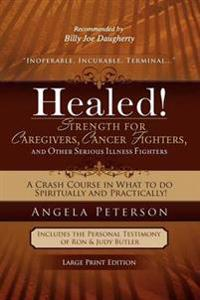 Healed! Strength for the Caregiver