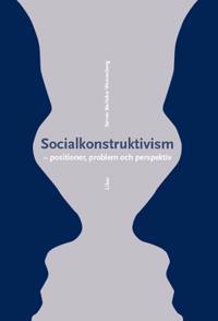 Socialkonstruktivism : positioner, problem och perspektiv