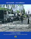 Stockholms järnvägar : miljöer från förr och nu. Del 3, Nordöstra Stockholm