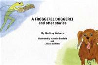 Froggerel Doggerel and Other Stories