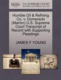 Humble Oil & Refining Co. V. Domeracki (Marion) U.S. Supreme Court Transcript of Record with Supporting Pleadings