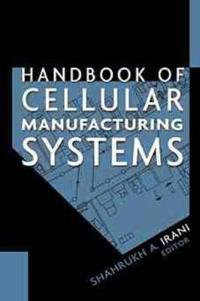 Handbook of Cellular Manufacturing Systems