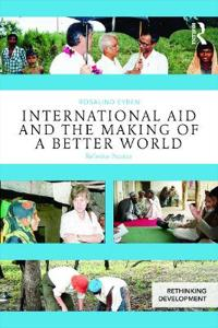 International Aid and the Making of a Better World: Reflexive Practice