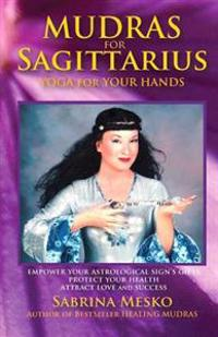 Mudras for Sagittarius: Yoga for Your Hands
