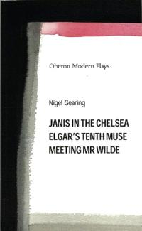 Janis in the Chelsea (Ball and Chain)/Elgar's Tenth Muse/Meeting Mr Wilde