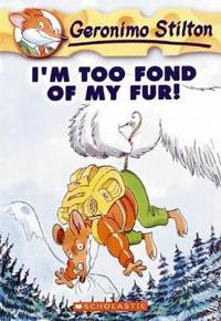 I'm Too Fond of My Fur  (Geronimo Stilton  4) - Geronimo Stilton - böcker (9780439559669)     Bokhandel
