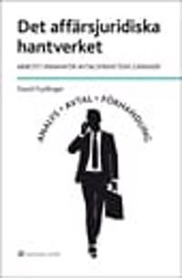 Det affärsjuridiska hantverket : arbetet innanför avtalsfrihetens gränser
