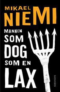 Mannen som dog som en lax - Mikael Niemi | Laserbodysculptingpittsburgh.com