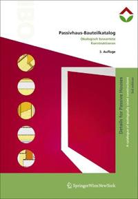Passivhaus-Bauteilkatalog / Details for Passive Houses