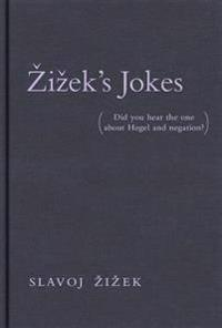 Zizeks jokes - (did you hear the one about hegel and negation?)