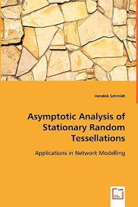 Asymptotic Analysis of Stationary Random Tessellations