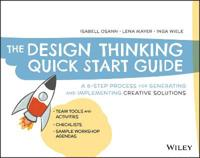 The Design Thinking Quick Start Guide
