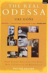 Real odessa - how peron brought the nazi war criminals to argentina
