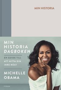 Min historia : dagboken - en guide till att hitta din inre röst - Michelle Obama pdf epub