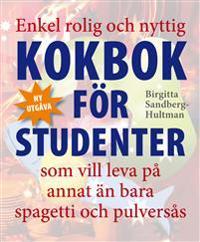 Enkel rolig och nyttig kokbok för studenter som vill leva på annat än bara spagetti och pulversås / Birgitta Sandberg-Hultman
