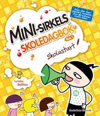 Mini-Sirkels skoledagbok; Skolestart (Bok 1) - Bei Mao   Inprintwriters.org