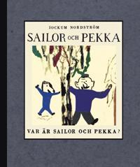 Var är Sailor och Pekka?