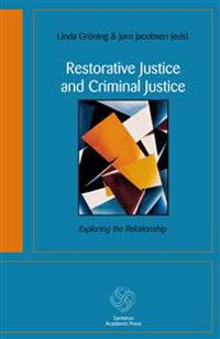 Restorative justice and criminal justice : exploring the relationship