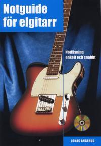 Notguide för elgitarr : notläsning enkelt och snabbt inkl CD