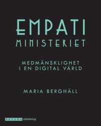 Empatiministeriet. Medmänsklighet i en digital värld - Maria Berghäll   Laserbodysculptingpittsburgh.com