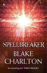 Spellbreaker - book 3 of the spellwright trilogy