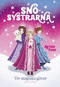 Tre magiska gåvor - Astrid Foss | Laserbodysculptingpittsburgh.com
