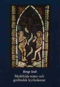 Medeltida teater och gotländsk kyrkokonst : paralleller och påverkningar