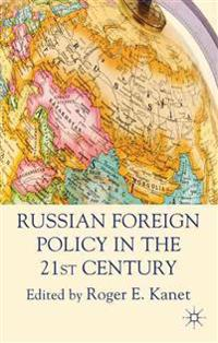 Russian Foreign Policy in the 21st Century
