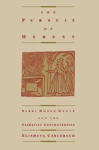 The Pursuit of Heresy