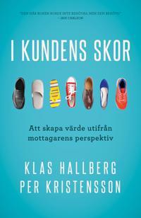 I kundens skor : att skapa värde utifrån mottagarens perspektiv - Klas Hallberg, Per Kristensson   Laserbodysculptingpittsburgh.com