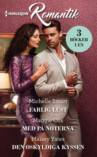 Farlig lust ; Med på noterna ; Den oskyldiga kyssen - Michelle Smart, Maggie Cox, Maisey Yates | Laserbodysculptingpittsburgh.com