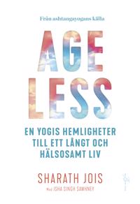Ageless : en yogis hemligheter till ett långt och hälsosamt liv