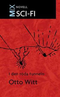I den röda tunneln : novell