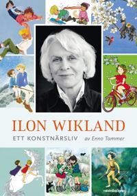 Ilon Wikland : ett konstnärsliv