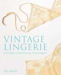 Vintage lingerie - historical patterns and techniques