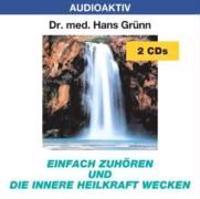 Einfach zuhören und die innere Heilkraft wecken. 2 CDs