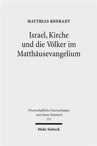 Israel, Kirche Und Die Volker Im Matthausevangelium
